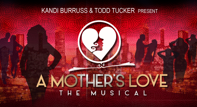 "Kandi Burruss & Todd Tucker Present ""A Mother's Love"""